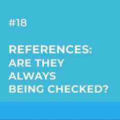 References: Are They Really Being Checked?