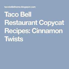 Taco Bell Restaurant Copycat Recipes: Cinnamon Twists Cinnamon Twists Taco Bell, Taco Bell Copycat, Taco Bell Recipes, Appetizer Recipes, Appetizers, Copycat Recipes, Sour Cream, Tacos, Good Food