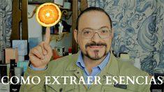 COMO EXTRAER ESENCIAS PARA ELABORAR PERFUMES