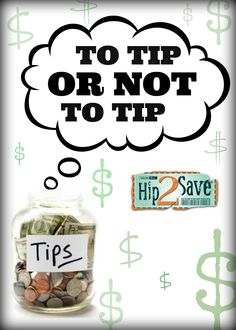 How much should you tip? Should you tip for take-out? Find out more about tipping etiquette at Hip2Save.