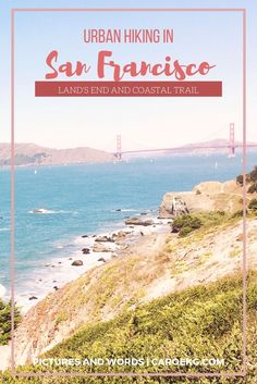 One of the best things about San Francisco is that you can find nature within a big, bustling city. Here is a guide to Land's End and the Coastal Trail, which are two of the most popular urban hikes.