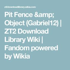 Pit Fence & Object (Gabriel12) | ZT2 Download Library Wiki | Fandom powered by Wikia
