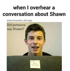 "This is literally me every time I hear ""Shawn"""