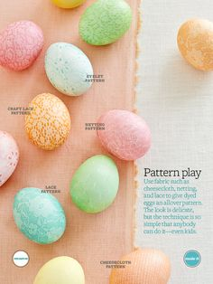 Patterned Eggs - use fabrics like cheesecloth and netting to give dyed eggs a pattern