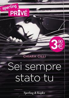"""Voglio essere sommersa dai libri: Recensione """"Sei sempre stato tu"""" di Chiara Cilli"""