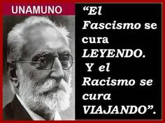 Unamuno's wisdom: 'Fascism is treated reading and racism is treated travelling' Live Life Love, Smart Quotes, Life Pictures, Day Of My Life, Inspire Me, Wise Words, Einstein, My Books, Music Books