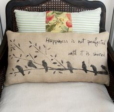 Happiness, Birds on a Branch - Burlap Pillow - Hand Painted Bird Pillow with Quote.via Etsy. Burlap Pillows, Sewing Pillows, Toss Pillows, Decorative Pillows, Burlap Crafts, Fabric Crafts, Bird Pillow, Fabric Painting, Pillow Covers