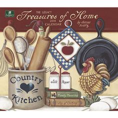 Treasures of Home 2014 Wall Calendar Country Crafts, Country Art, Country Decor, Primitive Painting, Tole Painting, Decoupage Vintage, Decoupage Paper, Kitchen Art, Country Kitchen