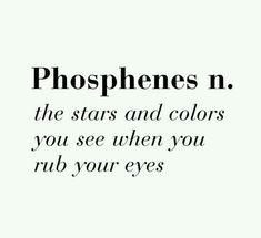 #Word #Phosphenes #stars #colours #see #rub #eyes #BeBlessed