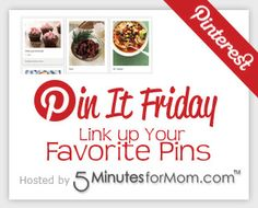 Pin It Friday at @Susan & Janice (5 Minutes For Mom)