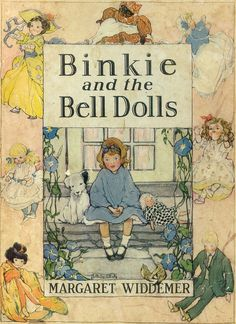 """Binkie and the Bell Dolls"" 1923 - by Margaret Widdemer, illustrated by Hattie Longstreet Price Vintage Book Covers, Vintage Children's Books, Antique Books, Victorian Books, Book Cover Art, Book Art, Ex Libris, Beautiful Book Covers, Children's Book Illustration"