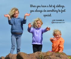 35 Sweet and Loving Siblings Quotes #sayingimages #siblingsquotes #nationalsiblingsday