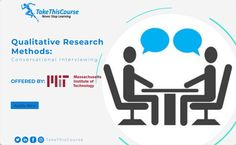 A short course that will teach you how to prepare for and conduct conversational interviews, that will produce rich qualitative data.   Follow the link:   #pmp #takethiscourse #ttc #qualitative #research #methods #mit