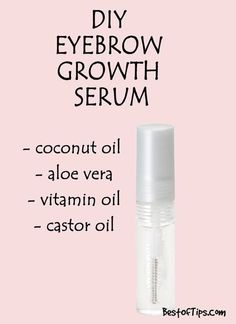 DIY NATURAL SERUM FOR THICKER EYEBROWS