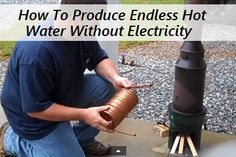 How To Produce Endless Hot Water Without Electricity