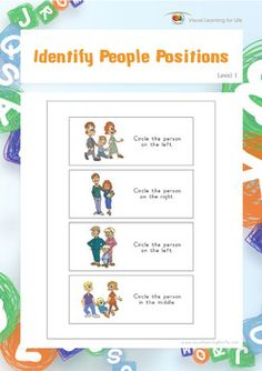 "In the ""Identify People Positions"" worksheets, the student must identify the correct answer to the question in each box by using their own body as a reference point, and by analyzing how the people relate to each other.  Available at www.visuallearningforlife.com on the Visual Perceptual Skills Builder Level 1 CD."