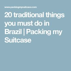 20 traditional things you must do in Brazil | Packing my Suitcase