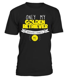 # Funny Golden Retriever Gift Only My Golden Retriever Understands Me Yellow .  Golden Retriever gifts and stuff for golden retriever lovers. Check out our entire golden retriever collection of funny golden retriever shirts.golden-retriever-grandpa, goldne-retriever-clothing, golden-retriever, golden-retrievers, golden-retriever-t-shirt, golden-retriever-grandma, golden-retriever-gifts, golden-retriever-clothes