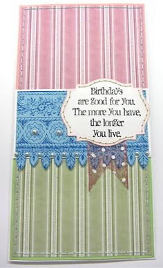 Sunny Summer Crafts: Birthdays are good for you...