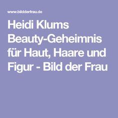 Heidi Klums Beauty-Geheimnis für Haut, Haare und Figur - Bild der Frau