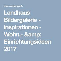 Landhaus Bildergalerie - Inspirationen - Wohn,- & Einrichtungsideen 2017