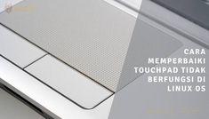 Cara Memperbaiki Touchpad Tidak Berfungsi di Linux OS Linux, Blog, Blogging, Linux Kernel