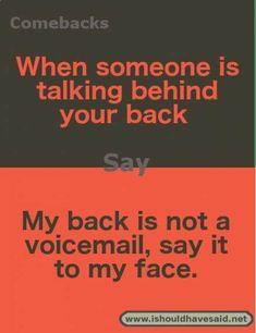 funny memes for boyfriend ; funny memes for women ; funny memes about work ; Comebacks For Bullies, Funny Insults And Comebacks, Snappy Comebacks, Clever Comebacks, Funny Comebacks, Comebacks Sassy, Best Comebacks Ever, Savage Comebacks, Savage Insults