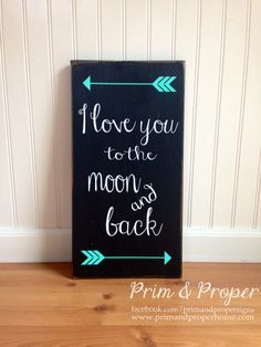 I Love You To The Moon And Back Sign by PrimandProperToo on Etsy
