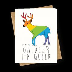 Share your love of adorable deer and gay puns with this perfect, rainbow, animal lover's, wild life pun, hand drawn, LGBTQA inspired, coming out greeting card! Oh deer, I'm queer!