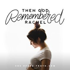 Day 11 of the Women In The Word: Old Testament reading plan from She Reads Truth   Rachel Join us at SheReadsTruth.com or on the SRT app!