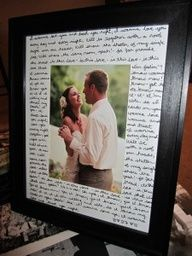 The first dance photo frame  The idea is simple. Combine your lyrics and first dance picture into one beautiful picture for the bedside table... take a look at this one. Its magical, and I think looks even better with the handwritten text!  http://todayshecreates.blogspot.com/2012/05/novelty-wedding-ideas-no1.html