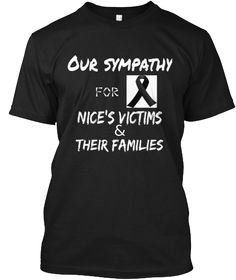 Our Sympathy  For  Nice's Victims  &  Their Families Black T-Shirt Front