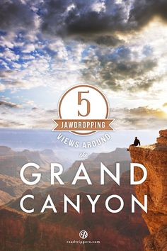 Five must-see views throughout the canyon. Don't leave your camera at home!