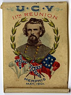 U. C. V. 11th Reunion Scroll featuring Nathan Bedford Forrest, #Memphis. May 1901 #CivilWar #History  Source: historic-memphis.com
