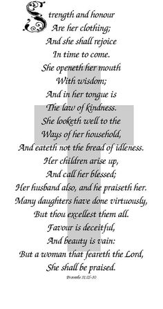 """Proverbs 31:10-12..... """"The heart of her husband safely trusts her; so he will have no lack of gain. She does him good and not evil all the days of her life"""" Thank you Father for making me a good wife to my strong and amazing husband <3 - I am truly blessed."""