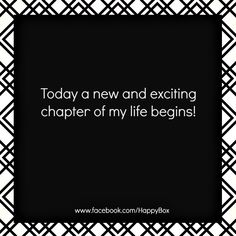 Today, a new and exciting chapter of my life begins! #affirmations #quotes  For More Positive Affirmations & Quotes visit www.take-ten.com