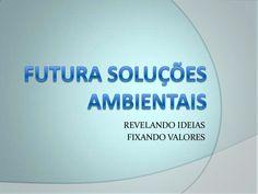 futura-solues-ambientais-apresentao-da-empresa by Tiago Malta via Slideshare