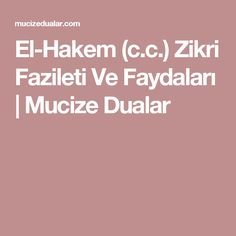 El-Hakem (c.c.) Zikri Fazileti Ve Faydaları   Mucize Dualar
