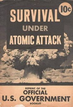 The Civil Defense Administration produced a series of texts documenting survival strategies during the Cold War. This cover juxtaposes the image of destruction with the promise of survival. Vintage Advertisements, Vintage Ads, Vintage Posters, Vintage Books, Cold War Propaganda, Nuclear War, E Mc2, Atomic Age, Old Ads