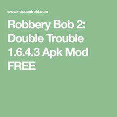 Robbery Bob 2: Double Trouble 1.6.4.3 Apk Mod FREE
