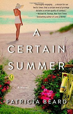 A Certain Summer: Patricia Beard: 9781476710266: Amazon.com: Books