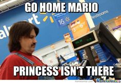 walmart meme 011 go home mario Mario Funny, Mario Memes, Funny Photo Captions, Funny Photos, Walmart Meme, Walmart Customers, People Of Walmart, Super Mario Bros, Funny Games