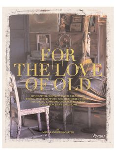 FOR THE LOVE OF OLD by Rizzoli