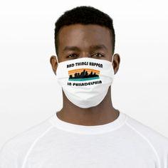Bad Things in Philadelphia Cloth Face Mask #trump2017 #trumprally #trumplife , back to school, aesthetic wallpaper, y2k fashion