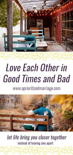 How loving your spouse through bad times, as well as good, will make your marriage stronger.