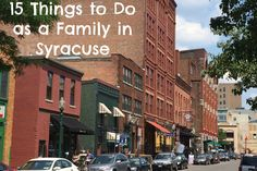 15 Things to Do as a Family in Syracuse