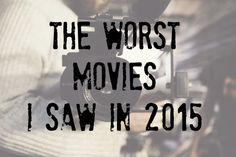 Worst Movies 2015 |