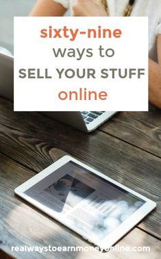 69 ways to sell your stuff online! #workathome #makemoneyonline via @RealWaystoEarn