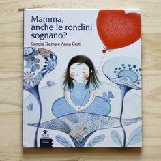 KIDS BOOKS: MAMMA, ANCHE LE RONDINI SOGNANO? di Sandra Dema e Anna Curti per EDIZIONI GRUPPO ABELE