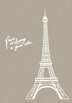Cities illustration - paris is always a good idea - eiffel tower by Caley Ostrander